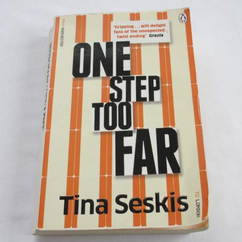 One Step Too Far by Tina Seskis. A paperback contemporary novel.