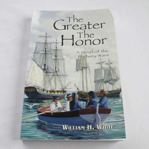 The Greater The Honour by William White. A paperback historical novel.