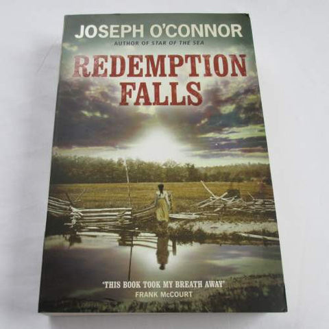 Redemption Falls by Joseph O'Connor. A paperback historical novel.