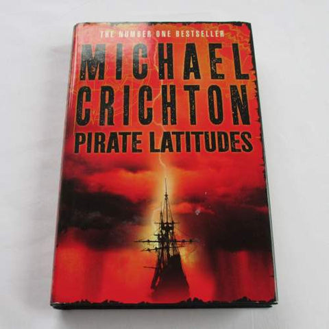 Pirate Latitudes by Michael Crichton. A hardback historical novel.