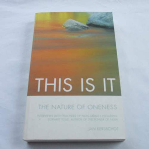 This Is It: The Nature of Oneness by Jan Kersschot