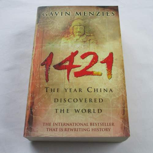 1421 The Year China Discovered The World by Gavin Menzies