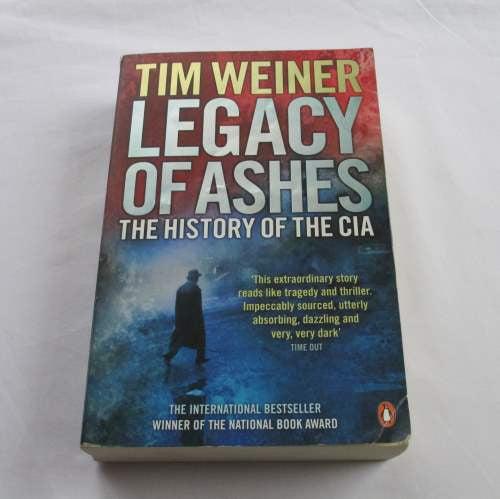 Legacy of Ashes: The History of the CIA by Tim Weiner