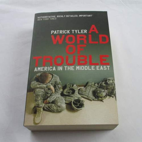 A World of Trouble: America in the Middle East  by Patrick Tyler