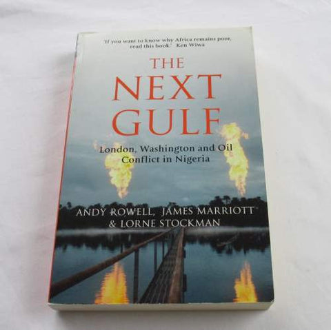 The Next Gulf: London, Washington and Oil Conflict in Nigeria
