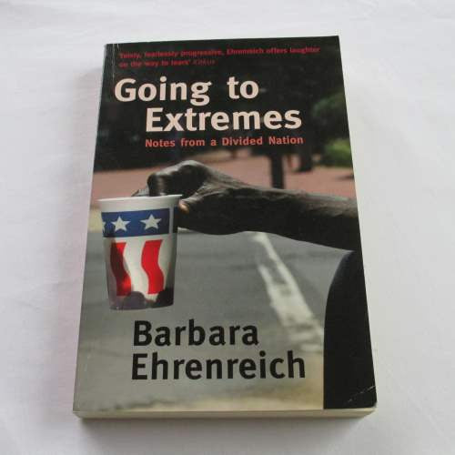 Going to Extremes by Barbara Ehrenreich