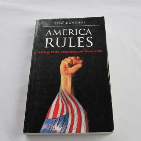 America Rules: US Foreign Policy, Globalization and Corporate USA