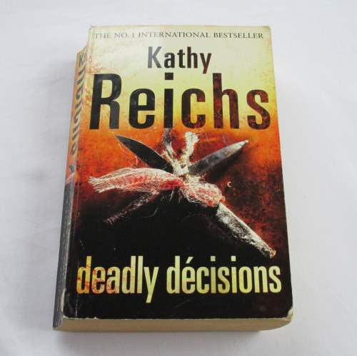 Deadly Decisions by Kathy Reichs. A paperback crime novel.