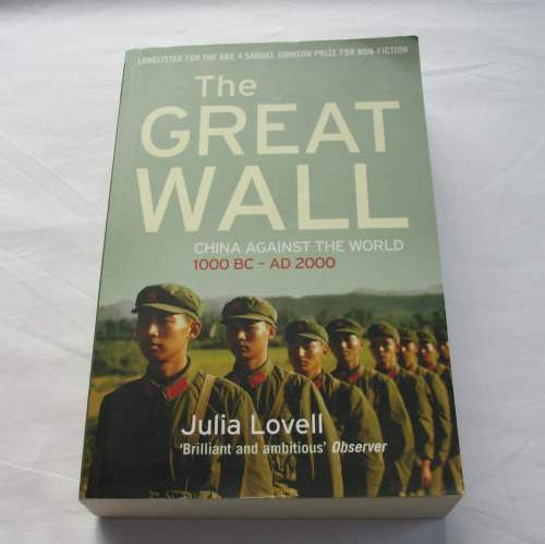 The Great Wall: China Against The World 1000BC - AD 2000