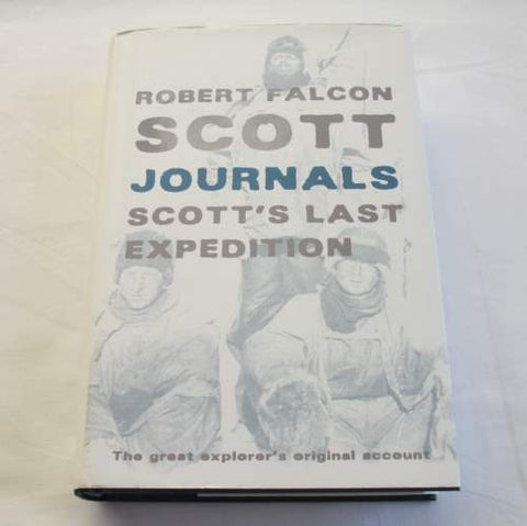 Robert Falcon Scott Journals: Scott's Last Expeditions