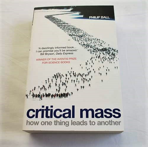 Critical Mass: how one thing leads to another by Philip Ball