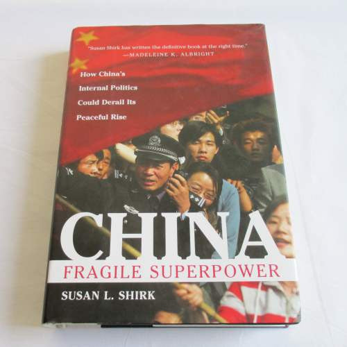China Fragile Superpower by Susan L. Shirk