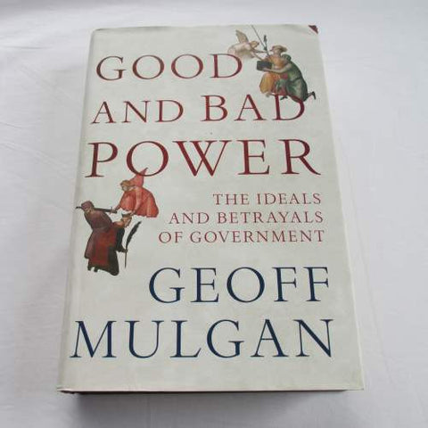 Good and Bad Power by Geoff Mulgan