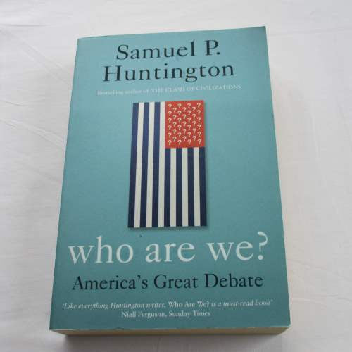 Who are We? America's Great Debate by Samuel Huntington
