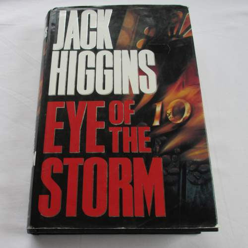 Eye Of The Storm by Jack Higgins. A hardback action & adventure novel.