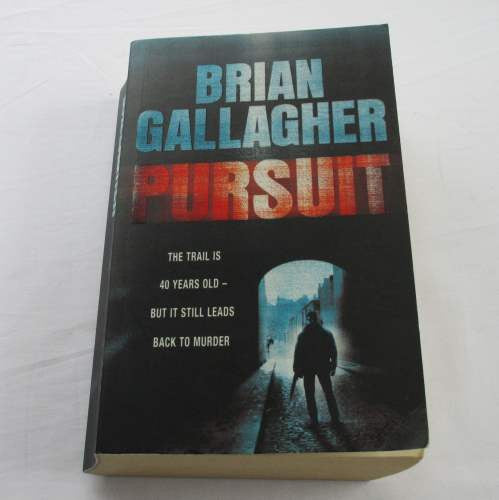 Pursuit by Brian Gallagher. A paperback thriller & mystery novel.