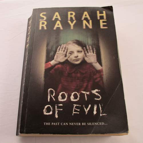 Roots Of Evil by Sarah Rayne. A paperback thriller & mystery novel.