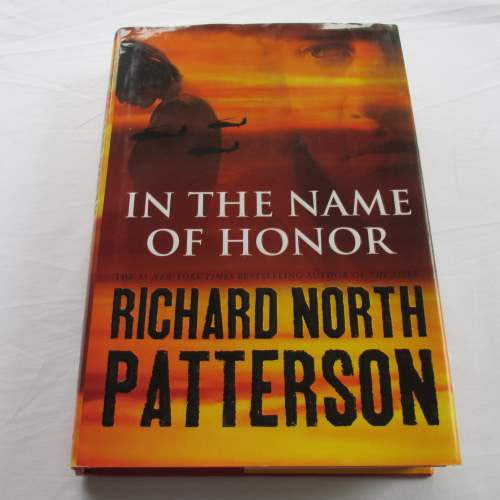 In The Name Of Honor by Richard North Patterson. A hardback action & adventure novel.