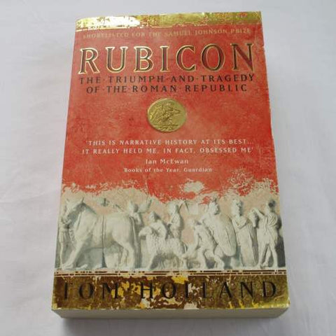Rubicon – The Triumph and Tragedy of the Roman Republic