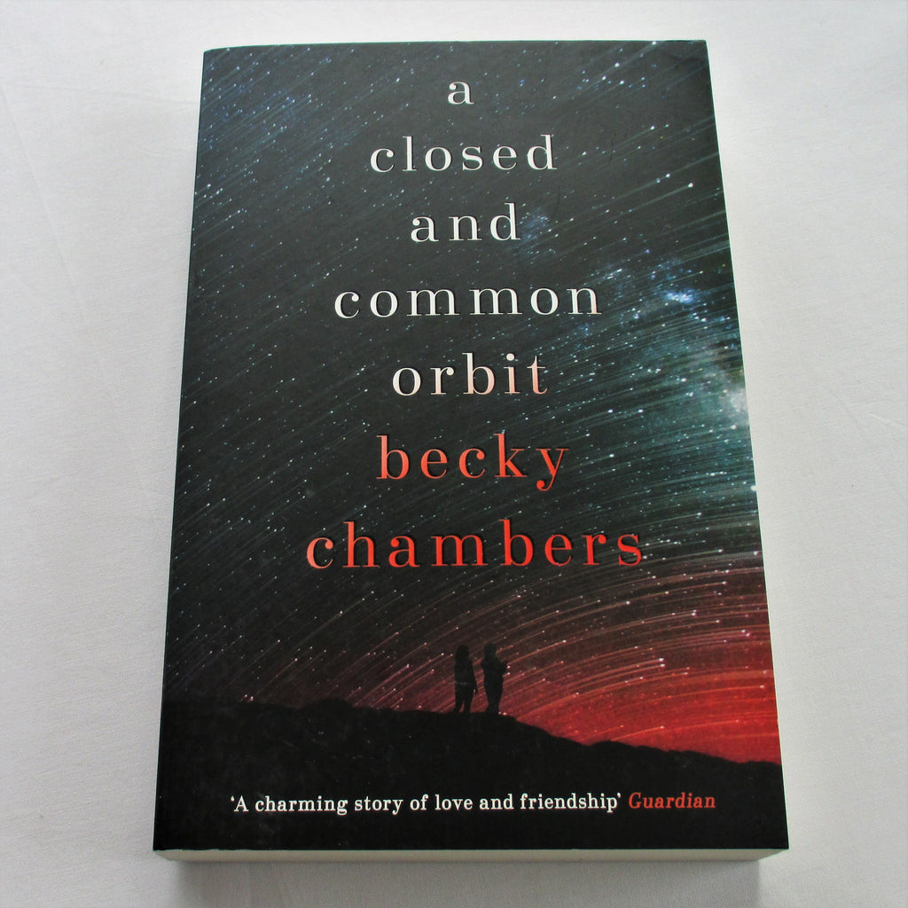 A Closed and Common Orbit: Wayfarers 2 by Becky Chambers