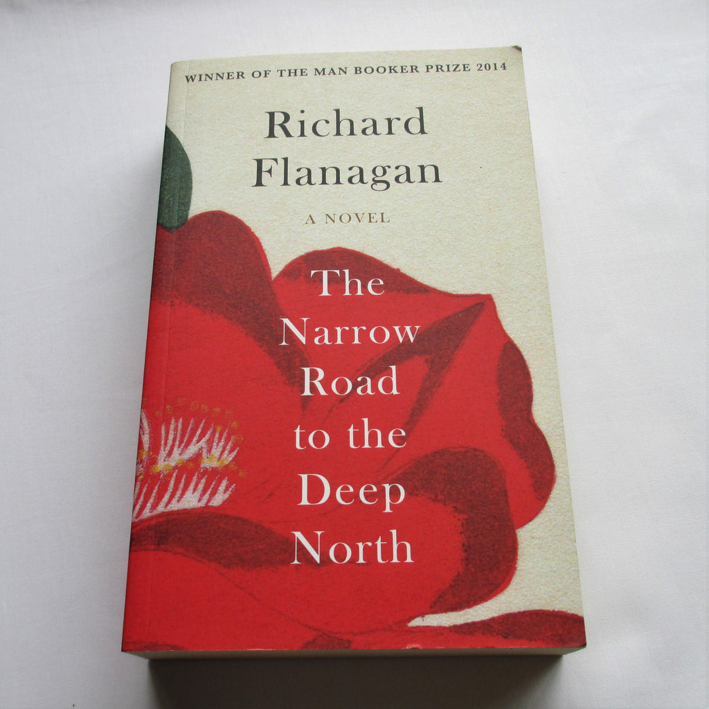 The Narrow Road to the Deep North by Richard Flanagan. A paperback Fantasy novel.