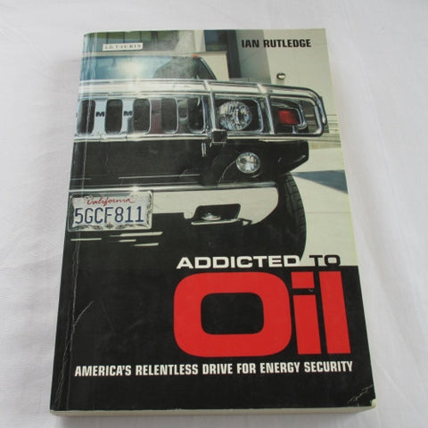 Addicted to Oil by Ian Rutledge
