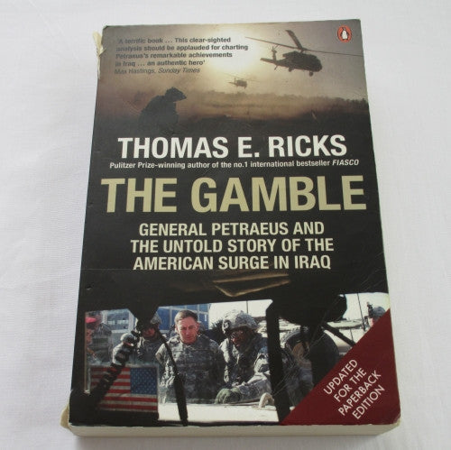 The Gamble: General Petraeus and the Untold Story of the American Surge in Iraq, 2006 – 2008