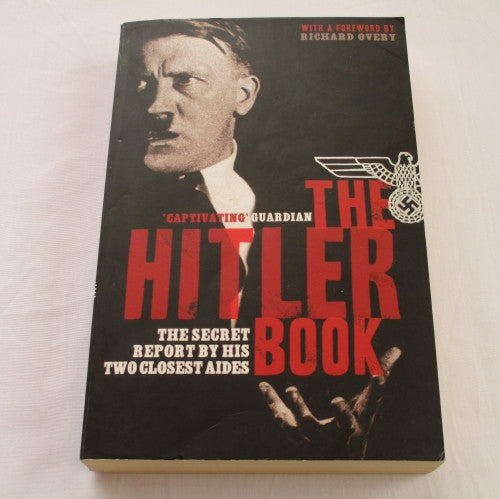The Hitler Book: The Secret Report by His Two Closest Aides