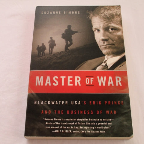 Master of War, Blackwater USA's Eric Prince and the Business of War