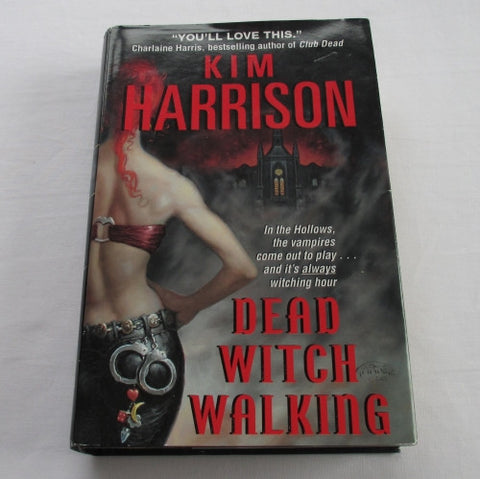 Dead Witch Walking by Kim Harrison. A hardback Fantasy novel.