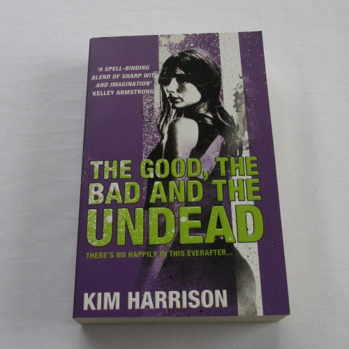 The Good, the Bad, and the Undead by Kim Harrison. A paperback Fantasy novel.