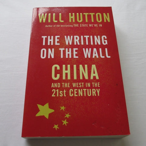 The Writing on the Wall by Will Hutton