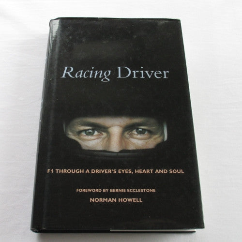 Racing Driver – F1 Through A Driver's Eyes, Heart & Soul