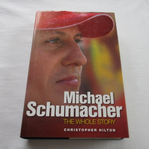 Michael Schumacher The Whole Story