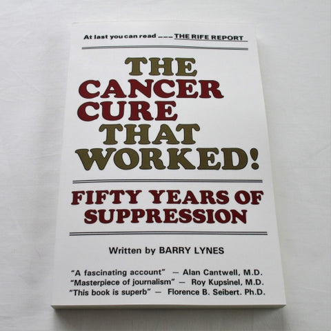 The Cancer Cure That Worked: 50 Years of Suppression by Barry Lynes