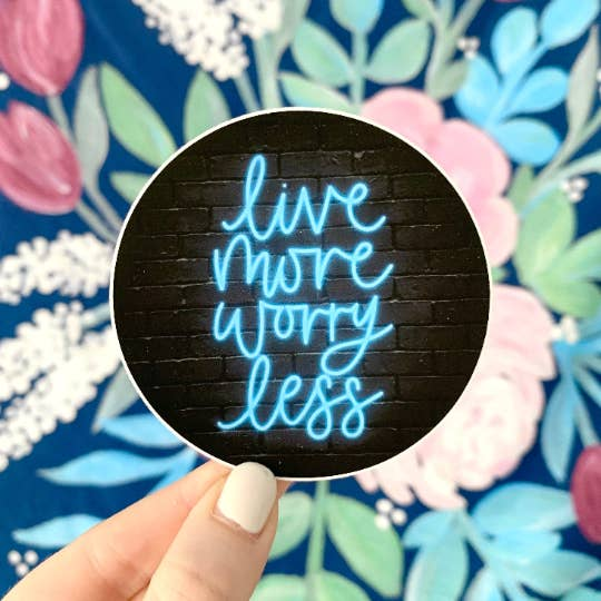 Live More Worry Less Sticker
