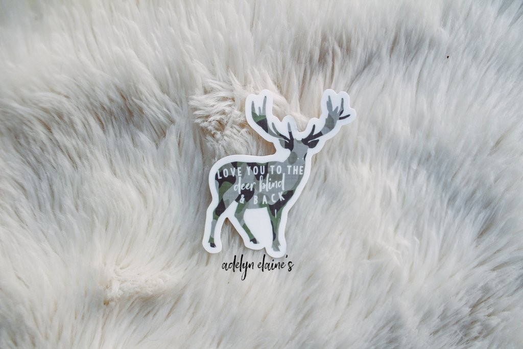 Love You to the Deer Blind & Back Sticker