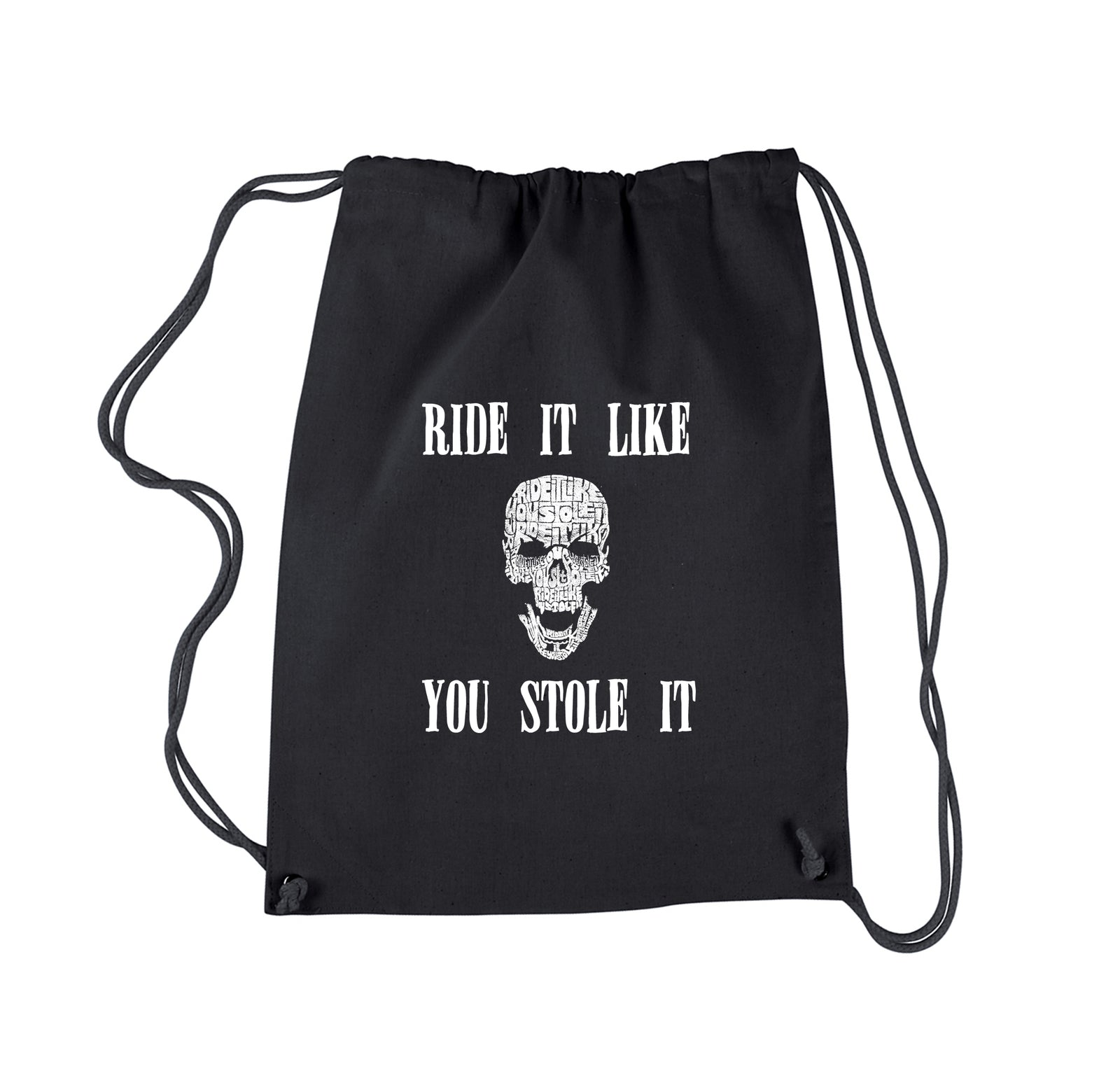 Drawstring Word Art Backpack - Ride It Like You Stole It