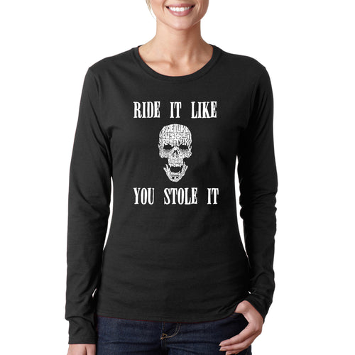 Women's Word Art Long Sleeve T-Shirt - Ride It Like You Stole It