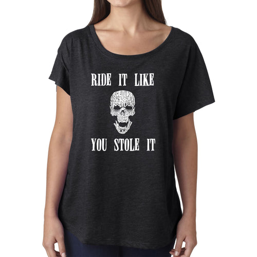 Women's Loose Fit Dolman Cut Word Art Shirt - Ride It Like You Stole It