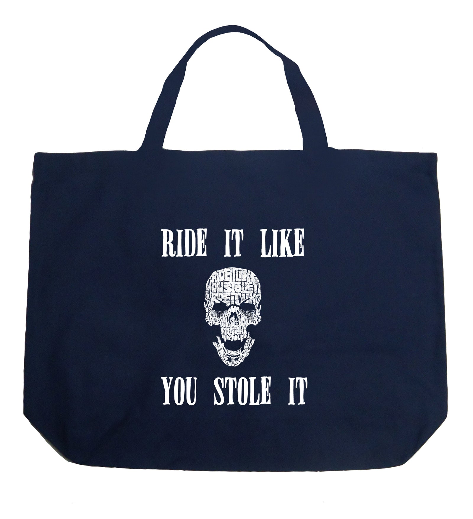 Large Word Art Tote Bag - Ride It Like You Stole It