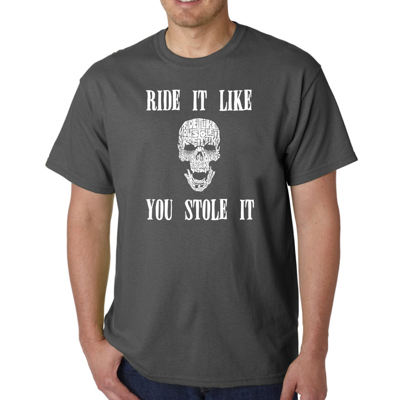 Men's Word Art T-shirt - Ride It Like You Stole It
