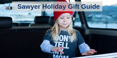 2018 Sawyer Holiday Gift Guide