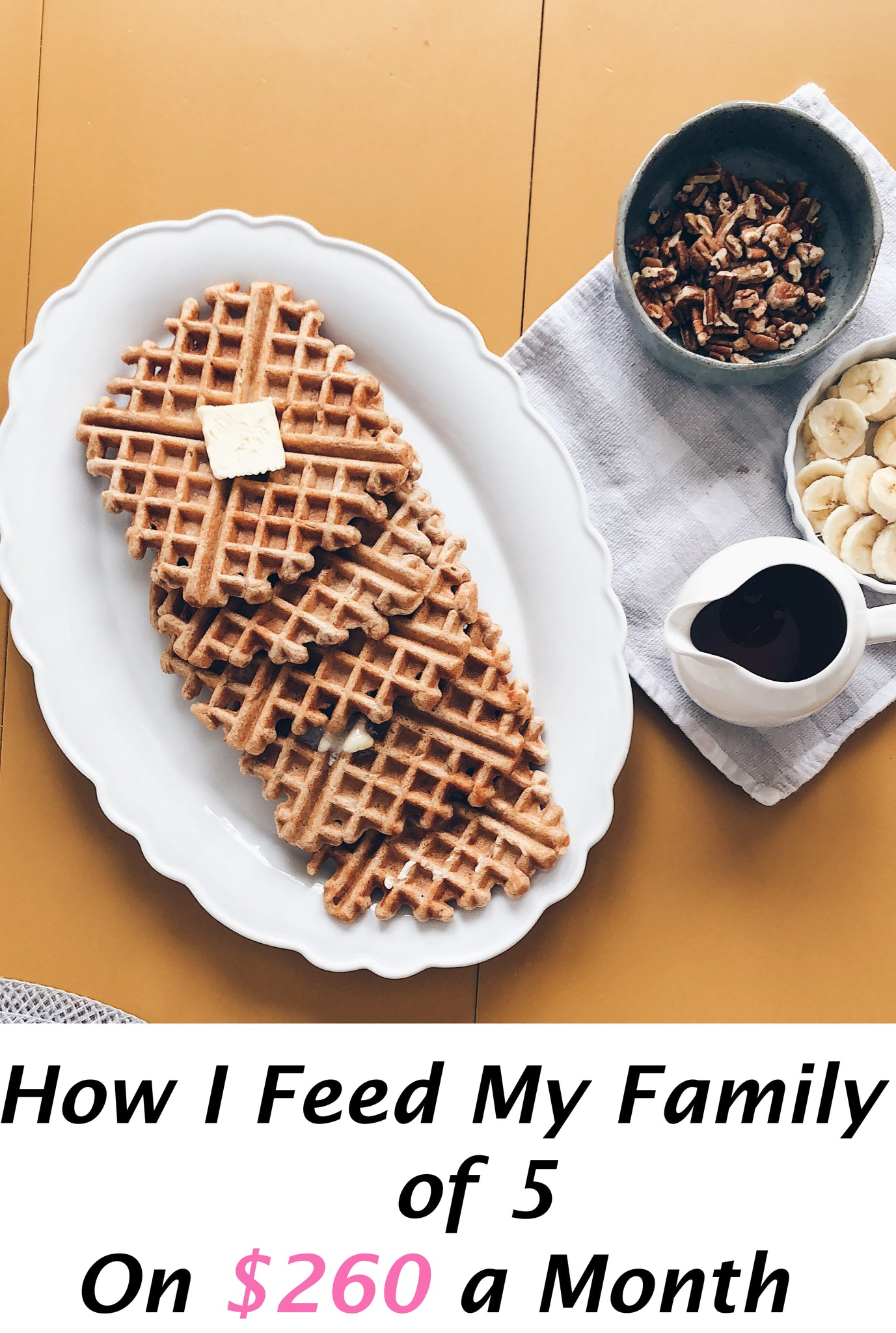 How I Feed My Family of 5 on $260 a Month
