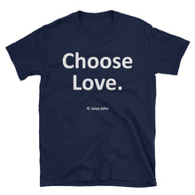 Unisex T-Shirt - Choose Love (white print)