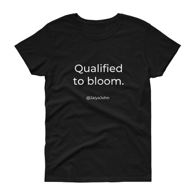 Qualified to bloom - white print