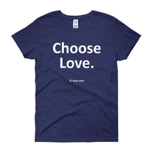 Women's short sleeve t-shirt - Choose Love (white print)