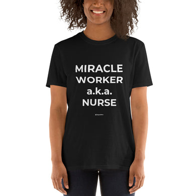 Gildan 64000 Unisex Softstyle T-Shirt - MIRACLE WORKER-NURSE (white print)