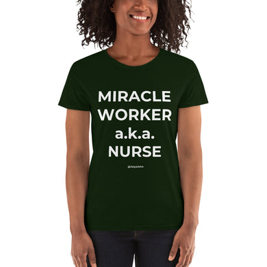 Gildan 5000L Ladies Heavy Cotton Short Sleeve T-Shirt - MIRACLE WORKER-NURSE