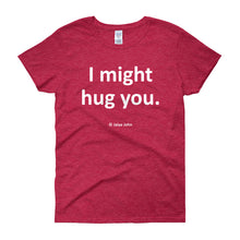 I might hug you (white print)